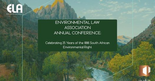 10th Annual and Student Conference: Celebrating 25 Years of the 1996 South African Environmental Right